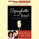 Spaghetti for the Soul: A Feast of Faith, Hope, and Love | Kathy Troccoli,Ellie Lofaro