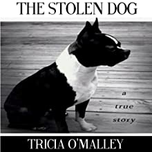 The Stolen Dog (       UNABRIDGED) by Tricia O'Malley Narrated by Sarah Chevalier