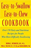 img - for Easy-to-Swallow, Easy-to-Chew Cookbook: Over 150 Tasty and Nutritious Recipes for People Who Have Difficulty Swallowing by Donna L. Weihofen, JoAnne Robbins, Paula A. Sullivan 1st (first) Edition [Paperback(2002/8/5)] book / textbook / text book