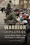Warrior Diplomat: A Green Berets Battles from Washington to Afghanistan