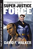 img - for Super Justice Force (The Adventures of Darius Logan) book / textbook / text book