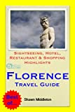 Florence, Italy Travel Guide - Sightseeing, Hotel, Restaurant & Shopping Highlights (Illustrated)