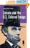 Lincoln and the U.S. Colored Troops (Concise Lincoln Library)