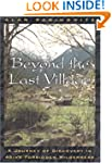 Beyond the Last Village: A Journey of...