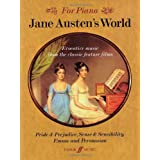 Jane Austen's World: Evocative Music from the Classic Feature Films Pride & Prejudice, Sense & Sensibility, Emma, and Persuasion - For Piano ~ Richard Harris