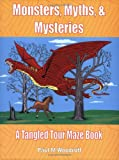 Monsters, Myths, and Mysteries: A Tangled Tour Maze Book