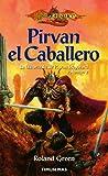Pirvan el caballero / Knights of the Sword: La historia de Sir Pirvan Wayward / The Story of Sir Pirvan Wayward (Dragonlance) (Spanish Edition) (8448032403) by Green, Roland