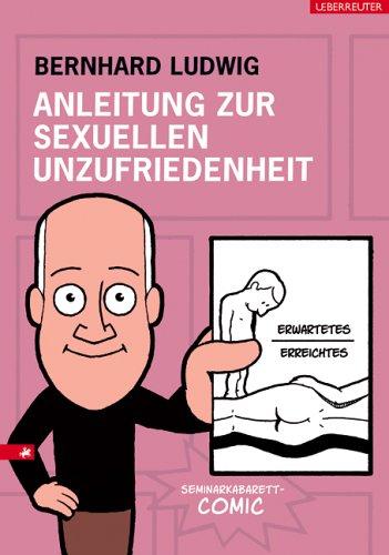 Anleitung zur sexuellen Unzufriedenheit: Seminarkabarett-Comic