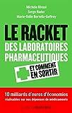 Le racket des laboratoires pharmaceutiques : Et comment s'en sortir