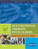img - for Occupational Therapy with Elders: Strategies for the COTA, 2e 2nd (second) Edition by Sue Byers-Connon, Helene Lohman, Rene Padilla published by Mosby (2004) book / textbook / text book