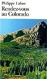 echange, troc Philippe Labro - Rendez-vous au Colorado