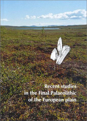 Recent Studies in the Final Palaeolithic of the European Plain (JUTLAND ARCH SOCIETY)