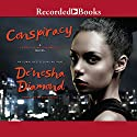 Conspiracy Audiobook by De'Nesha Diamond Narrated by Karen Chilton