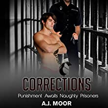 Corrections: Punishment Awaits Naughty Prisoners Audiobook by A. J. Moor Narrated by Lexington Price