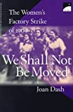 We Shall Not Be Moved: The Women's Factory Strike of 1909