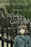 Memories of a Catholic Girlhood (009928345X) by Mary Mccarthy