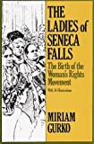 Ladies of Seneca Falls (Studies in the Life of Women)