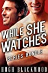 WHILE SHE WATCHES - Series Bundle (Fi...