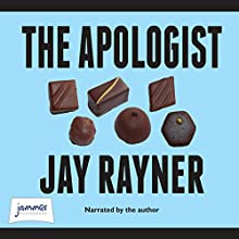 The Apologist (       UNABRIDGED) by Jay Rayner Narrated by Jay Rayner