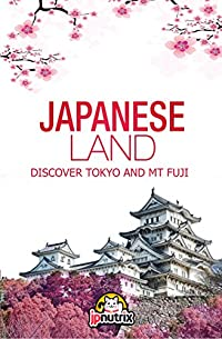 Japanese Land : Discover Tokyo And Mt Fuji by JpNutrix ebook deal