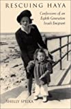 img - for Rescuing Haya: Confessions of an Eighth Generation Israeli Emigrant book / textbook / text book
