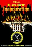 img - for The Last Inauguration by Charles Lichtman (1998-04-23) book / textbook / text book