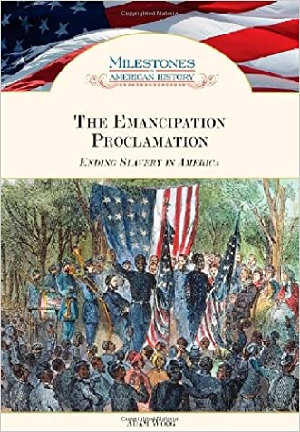 The Emancipation Proclamation: Ending Slavery in America (Milestones in American History)