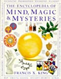 The Encyclopedia of Mind, Magic and Mysteries (Encyclopaedia of) (0751302937) by King, Francis X.