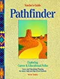 img - for Pathfinder: Exploring Career & Educational Paths, Career and Educational Planning for Junior High and High School Students, Teache book / textbook / text book