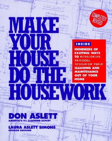 Make Your House Do the Housework, Don Aslett, Laura Aslett Simons