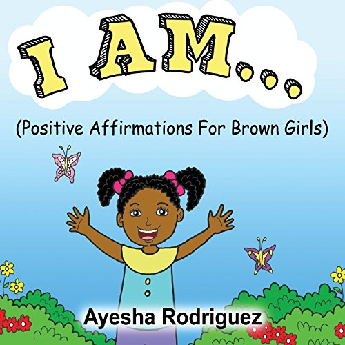 I Am... Positive Affirmations for Brown Girls (I Am Positive compare prices)