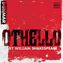 Othello (Dramatized) Performance by William Shakespeare Narrated by Chiwetel Ejiofor, Ewan McGregor, Kelly Reilly