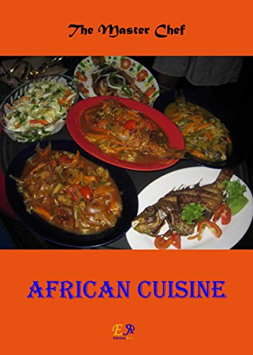 African Cuisine by The Master Chef