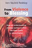 img - for From Violence to Blessing: How an Understanding of a Deep-rooted Conflict Can Open Paths of Reconciliation book / textbook / text book