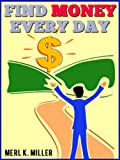 img - for Find Money Every Day (The Essence of Money Series Book 2) book / textbook / text book