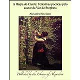 A Harpa do Crente: Tentativas poeticas pelo auctor da Voz do Propheta