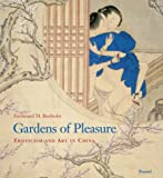 Gardens of pleasure :  eroticism and art in China, works from the Bertholet Collection /