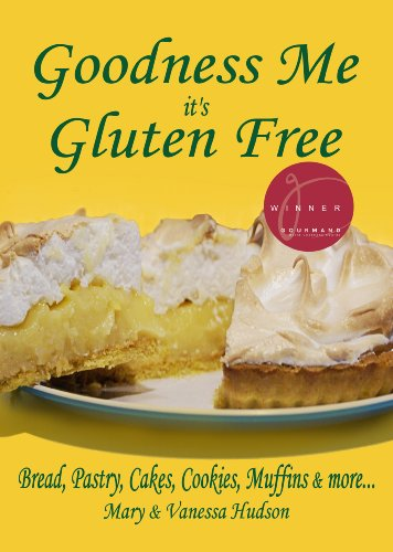 Goodness Me it's Gluten Free by Mary Hudson, Vanessa Hudson
