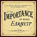 The Importance of Being Earnest (Dramatised) Hörspiel von Oscar Wilde Gesprochen von: Judi Dench, Miriam Margoyles, Martin Clunes