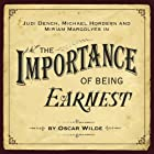 The Importance of Being Earnest (Dramatised) Performance by Oscar Wilde Narrated by Judi Dench, Miriam Margolyes, Martin Clunes