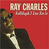 echange, troc Ray Charles - Hallelujah I Love Her So