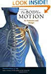 The Body in Motion: Its Evolution and...