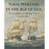 Naval Warfare in the Age of Sail: The Evolution of Fighting Tactics, 1650-1815 ~ Brian Tunstall
