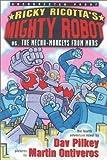 Ricky Ricotta #04: Mighty Robot Vs The Mecha-monkeys From Mars (0439252954) by Pilkey, Dav