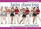 img - for Latin Dancing: Get in Touch with Your Passionate Side with Three Scorching Latin Classics book / textbook / text book