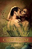 Embrace the Wild (The Blood Rose Series Book 6)