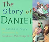The Story of Daniel (0824941632) by Patricia A. Pingry
