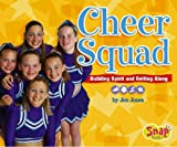 Cheer Squad: Building Spirit And Getting Along (Snap Books: Cheerleading Series)