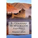 El Guardián de mi corazón (Highlands)