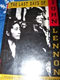 The Last Days of John Lennon: A Personal Memoir (1559720840) by Frederic Seaman